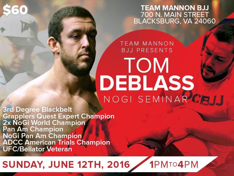 Tom DeBlass Seminar at Team Mannon BJJ – June 12th, 2016